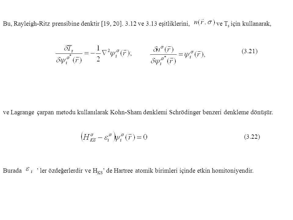 Bu, Rayleigh-Ritz prensibine denktir [19, 20]. 3. 12 ve 3